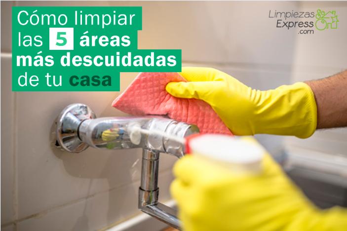 Como limpiar las 5 areas mas descuidadas de tu casa