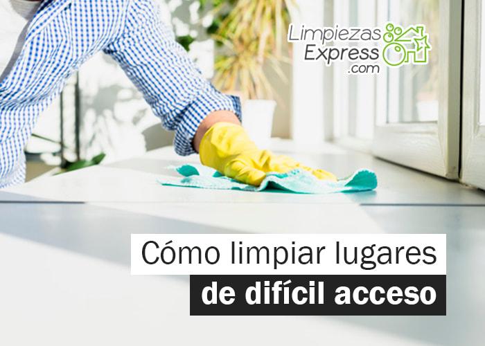 limpiar lugar dificil acceso